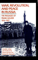 War  Revolution  and Peace in Russia  The Passages of Frank Golder  1914   1927