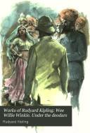 Works of Rudyard Kipling: Wee Willie Winkie. Under the deodars