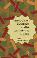 Frontiers of Embedded Muslim Communities in India