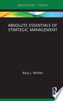 Absolute Essentials of Strategic Management
