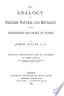 The Analogy of Religion  Natural and Revealed  to the Constitution and Course of Nature