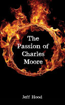 The Passion of Charles Moore