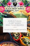 World Fusion Plant Based Soul Food Recipes