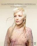 The Adobe Photoshop Lightroom CC / Lightroom 6 Book