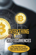 Everything About Cryptocurrencies