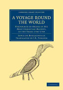 A Voyage Round the World, Performed by Order of His Most Christian Majesty, in the Years 1766-1769
