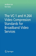 The VC-1 and H.264 Video Compression Standards for Broadband Video Services