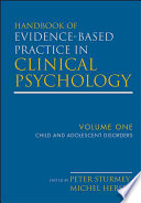 Handbook of Evidence Based Practice in Clinical Psychology  Child and Adolescent Disorders Book