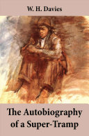 The Autobiography of a Super-Tramp (The life of William Henry Davies) Pdf/ePub eBook