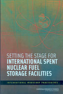 Setting the Stage for International Spent Nuclear Fuel Storage Facilities