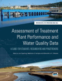 Assessment of Treatment Plant Performance and Water Quality Data  A Guide for Students  Researchers and Practitioners
