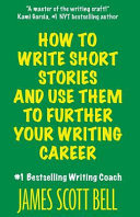 How to Write Short Stories and Use Them to Further Your Writing Career