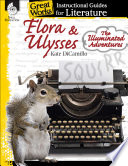 Flora & Ulysses: The Illuminated Adventures: An Instructional Guide for Literature