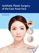 Aesthetic Plastic Surgery of the East Asian Face