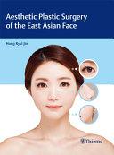 Aesthetic Plastic Surgery of the East Asian Face [Pdf/ePub] eBook