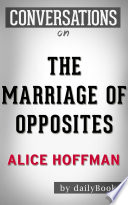The Marriage of Opposites  A Novel by Alice Hoffman   Conversation Starters  Daily Books