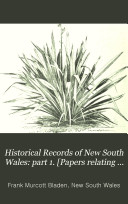Historical Records of New South Wales  part 1   Papers relating to  Cook  1762 1780  Facsimiles of charts  1893  Part 2   Papers relating to  Phillip  1783 1792  1892