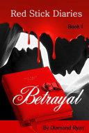 Red Stick Diaries: Betrayal