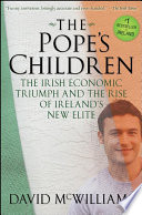 """The Pope's Children: The Irish Economic Triumph and the Rise of Ireland's New Elite"" by David McWilliams"