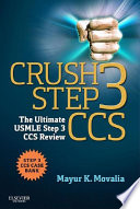 """Crush Step 3 CCS E-Book: The Ultimate USMLE Step 3 CCS Review"" by Mayur Movalia"