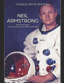 Neil Armstrong  The Life and Legacy of the First Astronaut to Walk on the Moon