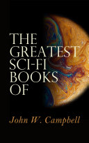 Download The Greatest Sci-Fi Books of John W. Campbell Epub