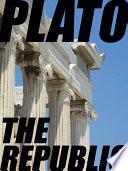 The Republic  The Republic of Plato