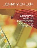 Economic Method Understands Consumer Behavior