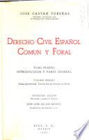 Derecho civil español, común y foral: Ideas generales. Teoría de la norma jurídica