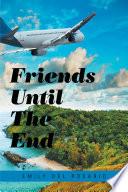 Friends Until the End