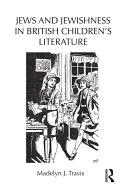 Jews and Jewishness in British Children's Literature