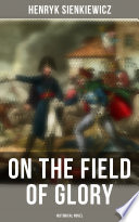 On the Field of Glory  Historical Novel