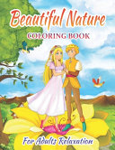 Beautiful Nature Coloring Book For Adults Relaxation Book