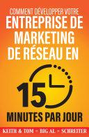 Comment Développer Votre Entreprise de Marketing de Réseau en 15 minutes Par Jour Pdf/ePub eBook