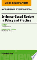 Evidence Based Review in Policy and Practice  An Issue of Nursing Clinics  Book
