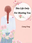 This Life Only For Meeting You Pdf/ePub eBook