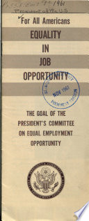 For All Americans Equality in Jobs Opportunity  the Goal of the President s Committee on Equal Opportunity Book