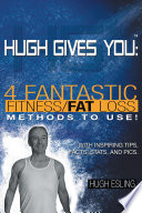 Hugh Gives You  TM  4 Fantastic Fitness Fat Loss Methods To Use  Book