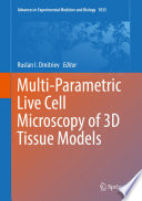 Multi Parametric Live Cell Microscopy of 3D Tissue Models Book