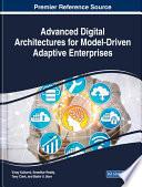 Advanced Digital Architectures for Model-Driven Adaptive Enterprises