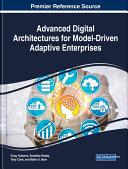 Advanced Digital Architectures for Model Driven Adaptive Enterprises