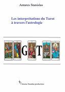 Les Interprétations Du Tarot À Travers L'astrologie