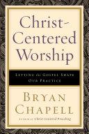 Christ-Centered Worship