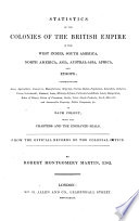 Statistics Of The Colonies Of The British Empire In The West Indies South America North America Asia Austral Asia Africa And Europe
