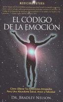 El Codigo de La Emocion  Emotion Code  Spanish