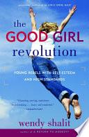 The Good Girl Revolution