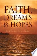 Faith, Dream's and Hopes