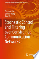 Stochastic Control and Filtering over Constrained Communication Networks