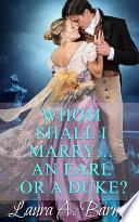 Whom Shall I Marry    An Earl or A Duke