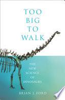 Too Big To Walk The New Science Of Dinosaurs